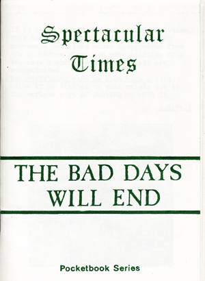 Specatular Times: The Bad Days Will End. Larry Law.