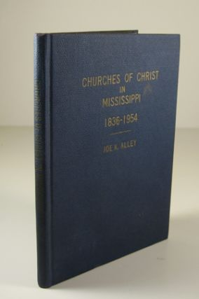 Churches of Christ in Mississippi, 1836-1954. Joe Alley, enneth
