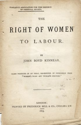 The Right of Women to Labour . . . Being Portions of an Essay, Re-Printed by Permission from...