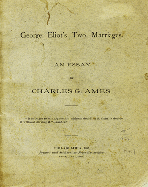 George Eliot's Two Marriages: An Essay [wrapper title]. Charles Ames, ordon