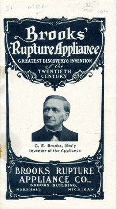 Brooks' Rupture Appliance: Greatest Discovery & Invention of the Twentieth Century . . . [wrapper title]. Brooks Rupture Appliance Co.