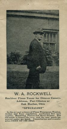 W. A. Rockwell, Resident Piano Tuner for Ottawa County. Address, Port Clinton or Oak Harbor, Ohio...