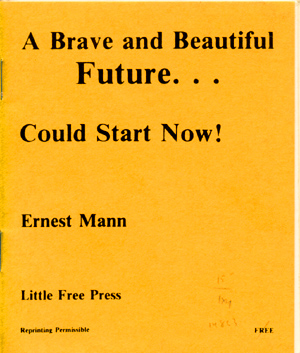 A Brave and Beautiful Future Could Start Now! [wrapper title]. Ernest Mann, Larry Johnson.