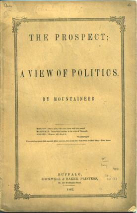 The Prospect; A View of Politics. By Mountaineer [pseud]. Charles Wright