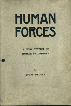 Human Forces: A New System of Human Philosophy. Jules Dalsey