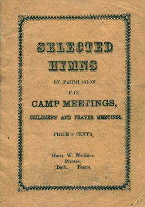 Selected Hymns by Permission for Camp Meetings, Children's' and Prayer Meetings. [Wrapper...