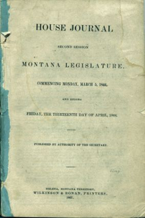 House Journal Second Session Montana Legislature, Commencing Monday, March 5, 1866, and Ending...