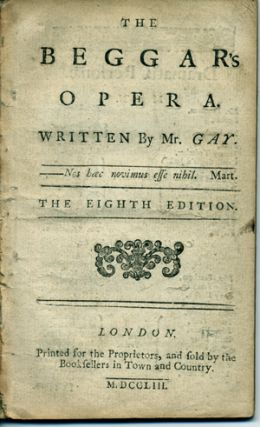 The Beggar's Opera. Written by Mr. Gay . . . the Eighth Edition. John Gay