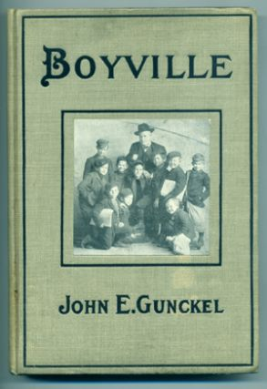Boyville: A History of Fifteen Years' Work Among Newsboys. Newboys, John Gunckel, lstner.