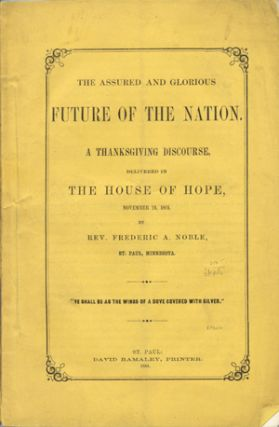 The Assured and Glorious Future of the Nation. A Thanksgiving Discourse, Delivered in the House...