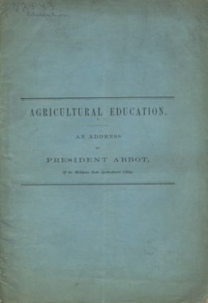 Agricultural Education: An Address by President Abbot, of the Michigan State Agricultural...