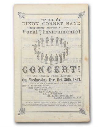 The Dixon Cornet Band Respectfully Announce a Grand Vocal and Instrumental Concert! At Union Hall, Dixon, on Wednesday Eve., Oct. 30th, 1867. Dixon Cornet Band.