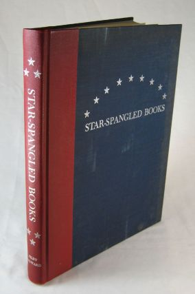 "Star-Spangled Books: Books, Sheet Music, Newspapers, Manuscripts, and Persons Associated with ""The Star-Spangled Banner."" Compiled by . . P. W. Filby, Edward G. Howard."
