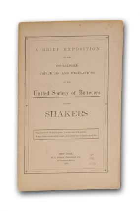 A Brief Exposition of the Established Principles and Regulations of the United Society of...