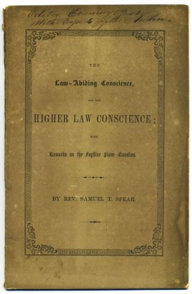 The Law-Abiding Conscience and the Higher Law Conscience; with Remarks on the Fugitive Slave...