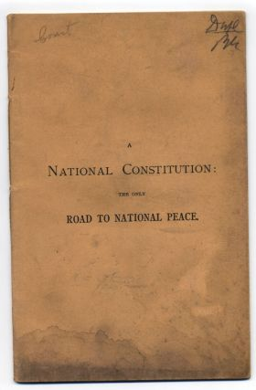 A National Constitution: The Only Road to National Peace. A Letter to the President of the United...