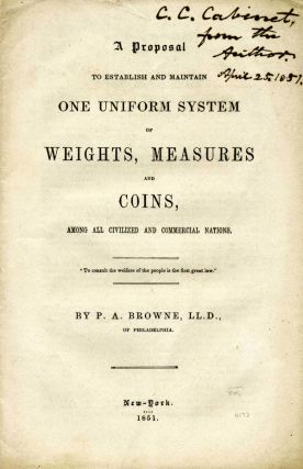 A Proposal to Establish and Maintain One Uniform System of Weights, Measures and Coins, Among all...