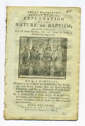 Explanation of the Nature of Baptism; Designed Especially for all those Parents, who are about to bring a Child to be baptized. Chapbook.