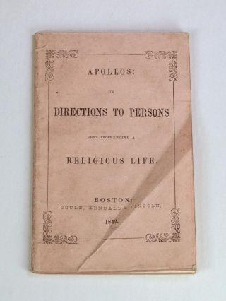 Apollos: or, Directions to Persons Just Commencing a Religious Life. Religious Life