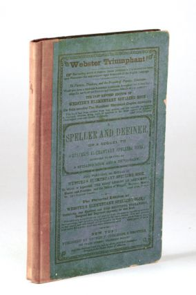 A Sequel to Webster's Elementary Spelling Book; or, A Speller and Definer; Containing a...
