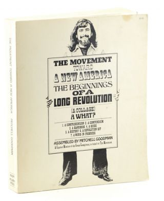 The Movement toward a New America. The Beginnings of a Long Revolution (A Collage). A What?...