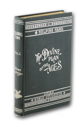 Millennial Dawn . . . Volume I. Plan of the Ages. 1,192,000 Edition. Charles Taze Russell