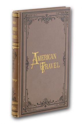 Highways and Byways of American Travel. Sidney Lanier, Edward Strahan, Edward A. Pollard