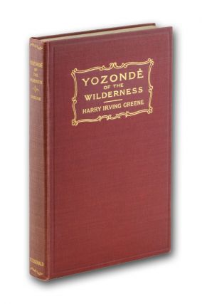 Yozondè of the Wilderness. Harry Irving Greene.