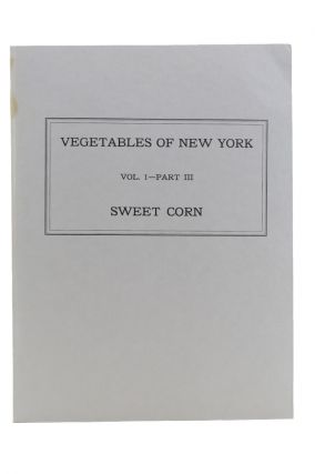 The Vegetables of New York. [Wrapper title:] Vegetables of New York: Vol. 1—Part III: Sweet...