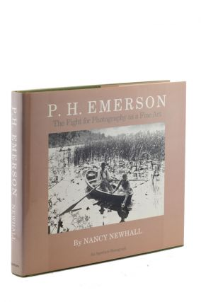 P. H. Emerson: The Fight for Photography as a Fine Art. Nancy Newhall