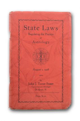 State Laws Regulating the Practice of Astrology. August 1, 1928 . . . [wrapper title]. Law, Astrology, Judge J. Turner Sweatt.