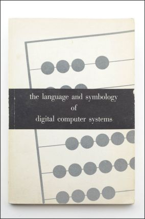 The Language and Symbology of Digital Computers. [Wrapper title: The Language and Symbology of Digital Computer Systems.]. Dictionaries, Information Sciences, RCA Service Company.