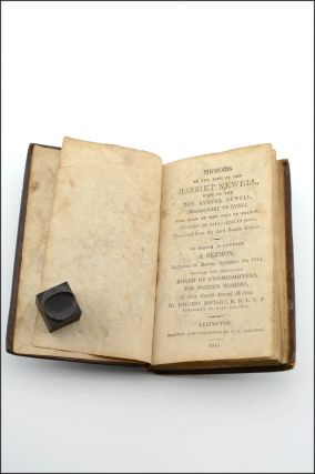 Memoirs of the Life of Mrs. Harriet Newell, Wife of the Rev. Samuel Newell, Missionary to India, who died at the Isle of France, November 30, 1812—Aged 19 years. (Extracted from the third Boston Edition.) To Which is Annexed a Sermon, Delivered in Boston, September 16, 1813 . . . by Timothy Dwight.