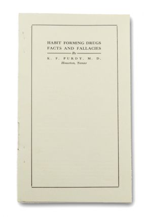 Habit Forming Drugs Facts and Fallacies [self-wrapper title]. Addiction, M. D. K. F. Purdy