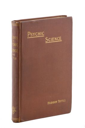 Studies in the Out-Lying Fields of Psychic Science. Hudson Tuttle