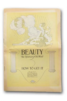 Beauty the Mistress of the World. How to Get It. Booklet No. 1. How to Destroy Superfluous Hair . . . [wrapper title]. D. J. Mahler Company.