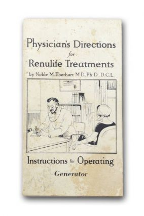Physician's Directions for Renulife Treatments . . Noble M. Eberhart