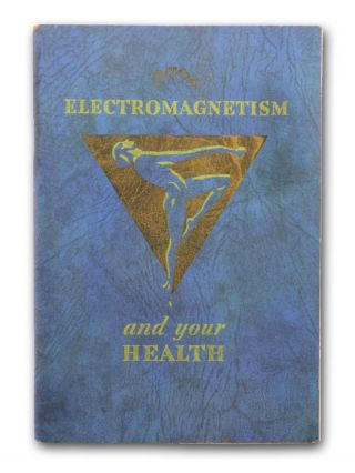 Electromagnetism and Your Health.