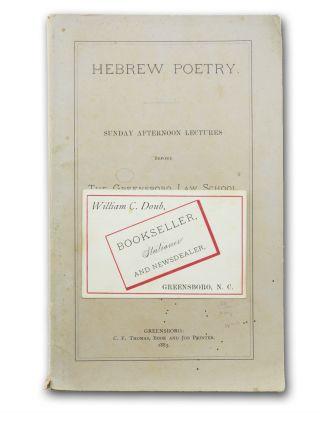 Hebrew Poetry. Sunday Afternoon Lectures before the Greensboro Law School. Judaica, Robert P....