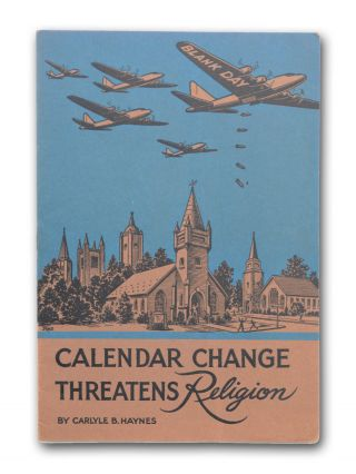 Calendar Change Threatens Religion [wrapper title]. Calendar Reform, Carlyle B. Haynes, Religious Freedom.