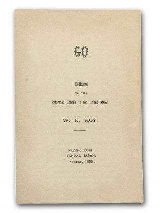 Go. Dedicated to the Reformed Church in the United States. Japan, W. E. Hoy, Missionaries, William Edwin.