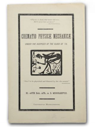 Crematio Physicae Mechanicae under the auspices of the Class of '79 . . . XI. Ante Kal. Apr.,...