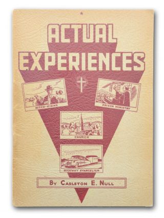 Actual Experience by . . . President of Carleton E. Null, Inc. Director of Highway Evangelism,...
