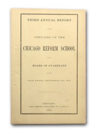 Third Annual Report of the Officers of the Chicago Reform School to the Board of Guardians for...