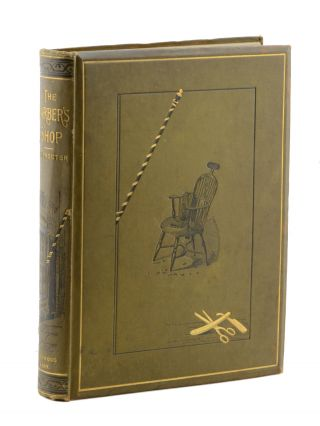 The Barber's Shop . . . Illustrated by William Morton . . . Revised and Enlarged, with an...