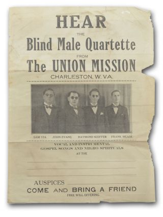 Hear the Blind Male Quartette from the Union Mission, Charleston, W. Va. . . . [caption title]....