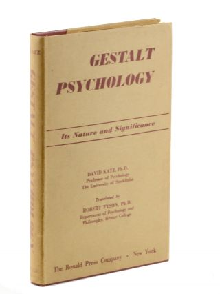 Gestalt Psychology: Its Nature and Significance . . . Translated by Robert Tyson. David Katz, Robert Tyson.