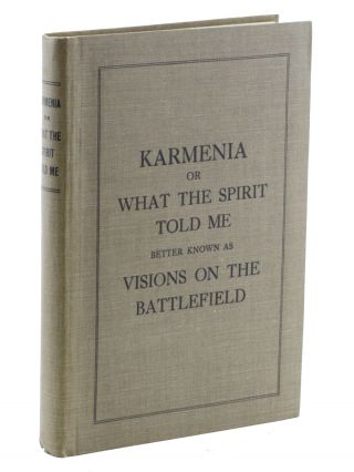 "Karmenia; or, What the Spirit Told Me. ""Truth Stranger than Fiction."" A Series of Short..."