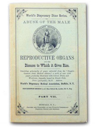 Abuse of the Male Reproductive Organs and the Diseases to Which it Gives Rise . . . [wrapper title]. Masturbation, Medicine, Dr. Ray Vaughn Pierce.
