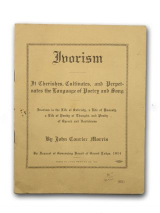 Ivorism: It Cherishes, Cultivates, and Perpetuates the Language of Poetry and Song . . . [wrapper...